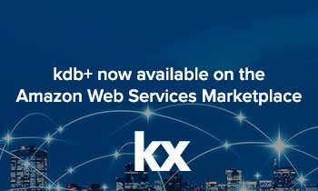 Kx offers kdb+ on the AWS Marketplace for deployment speed and efficiency