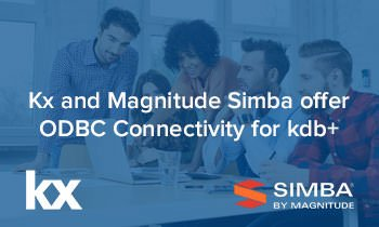 Kx Offers Magnitude Simba-developed ODBC Connectivity for kdb+