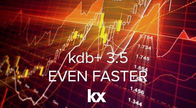 kdb+ v 3.5 even-faster-2 (1)