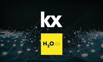H2O.ai and Kx Partnership Provides Faster Insights on Time-Series Data