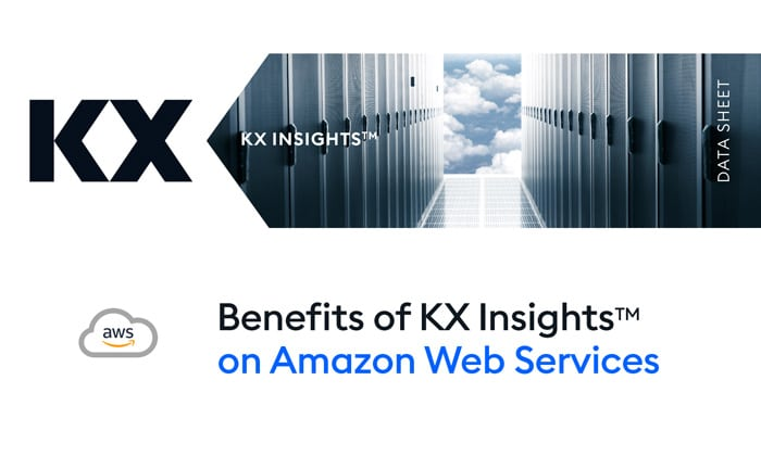 Benefits of KX Insights on Amazon Web Services