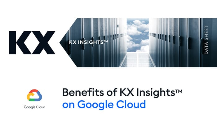 Benefits of KX Insights on Google Cloud