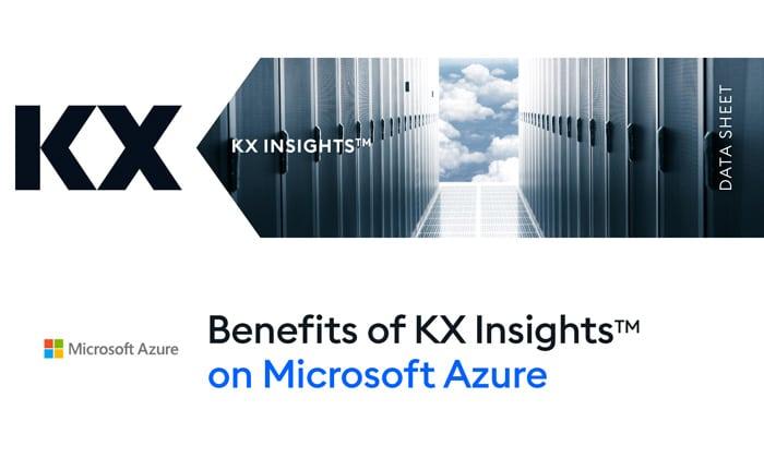 Benefits of KX Insights on Microsoft Azure